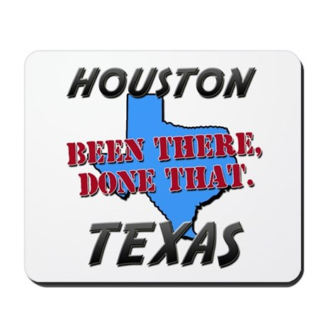 houston texas - been there, done that Mousepad