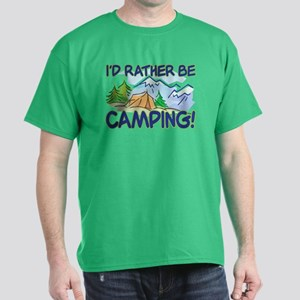 I'D RATHER BE CAMPING! Dark T-Shirt
