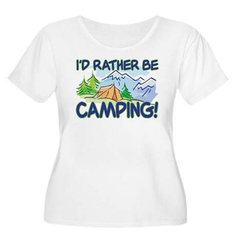 I'D RATHER BE CAMPING! Women's Plus Size Scoop Nec
