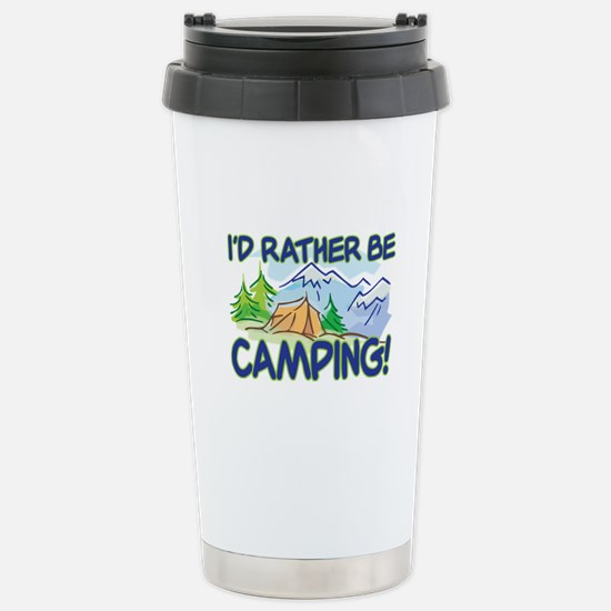 I'D RATHER BE CAMPING! Stainless Steel Travel Mug