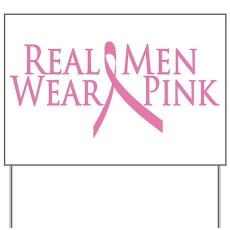 Real Men Wear Pink (2009) Yard Sign