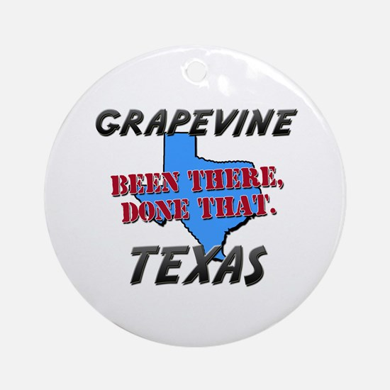 grapevine texas - been there, done that Ornament (
