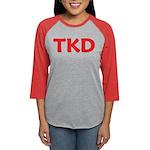 TKD TaeKwonDo Womens Baseball Tee