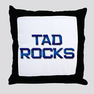tad rocks Throw Pillow