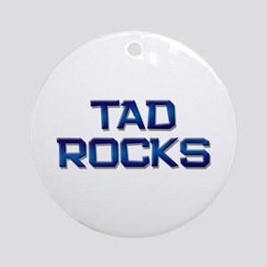tad rocks Ornament (Round)