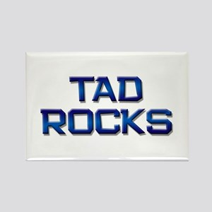 tad rocks Rectangle Magnet