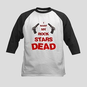 I Want My Rock Stars DEAD! Kids Baseball Jersey