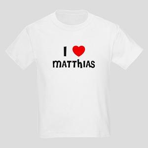 I LOVE MATTHIAS Kids T-Shirt