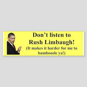 """Don't Listen To Rush"" Bumper Sticker"