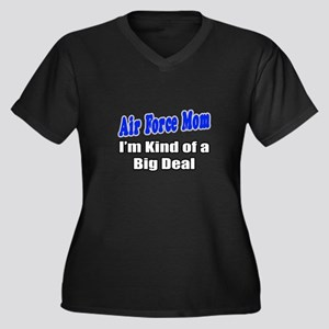 """""""Air Force Mom...Big Deal"""" Women's Plus Size V-Nec"""