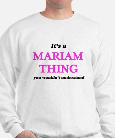 It's a Mariam thing, you wouldn&#39 Sweater