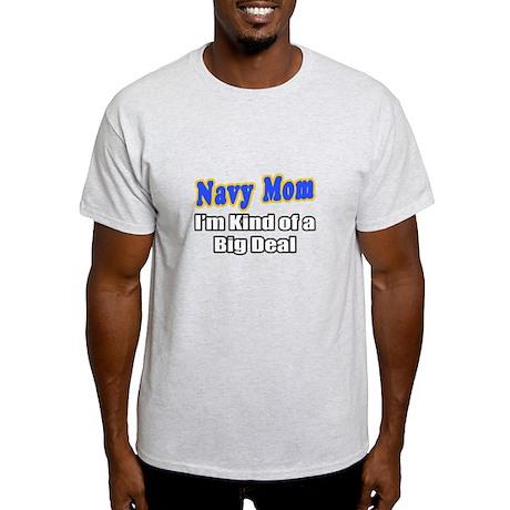 """Navy Mom...Big Deal"" Light T-Shirt"