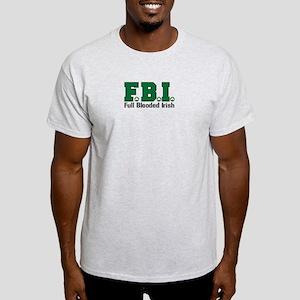 F.B.I. - Full Blooded Irish Light T-Shirt