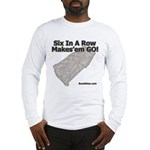 Six In A Row - Makes'em GO! - Long Sleeve T-Shirt
