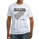 Six In A Row - Makes'em GO! - Fitted T-Shirt