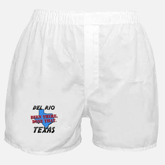 del rio texas - been there, done that Boxer Shorts