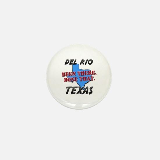 del rio texas - been there, done that Mini Button