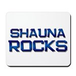 shauna rocks Mousepad