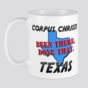 corpus christi texas - been there, done that Mug