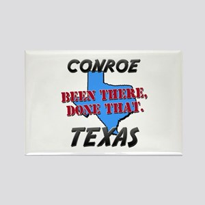 conroe texas - been there, done that Rectangle Mag