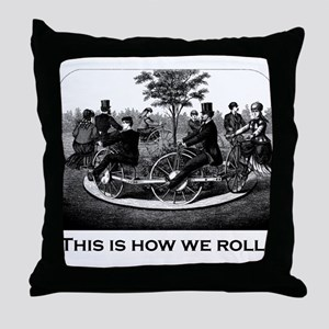 This Is How We Roll Throw Pillow
