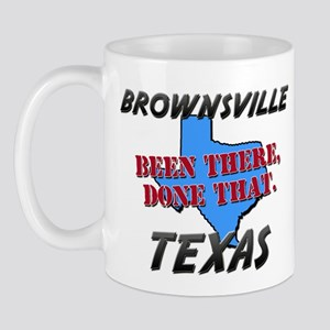 brownsville texas - been there, done that Mug