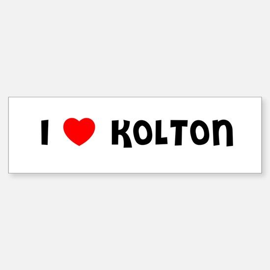 I LOVE KOLTON Bumper Bumper Bumper Sticker