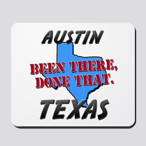 austin texas - been there, done that Mousepad