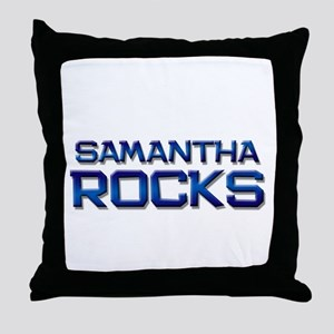 samantha rocks Throw Pillow