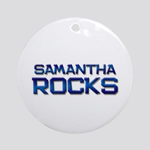 samantha rocks Ornament (Round)