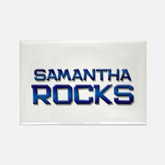 samantha rocks Rectangle Magnet
