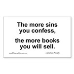 The more sins you confess... Rectangle Sticker