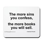 The more sins you confess... Mousepad
