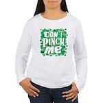 Don't Pinch Me Women's Long Sleeve T-Shirt