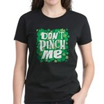 Don't Pinch Me Women's Dark T-Shirt