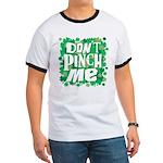 Don't Pinch Me Ringer T