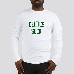 Celtics Suck Long Sleeve T-Shirt