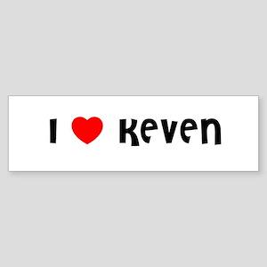 I LOVE KEVEN Bumper Sticker