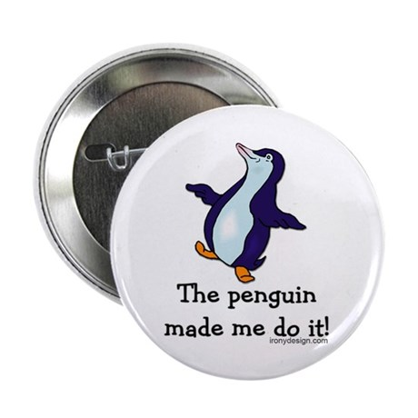 The penguin made me do it! Button