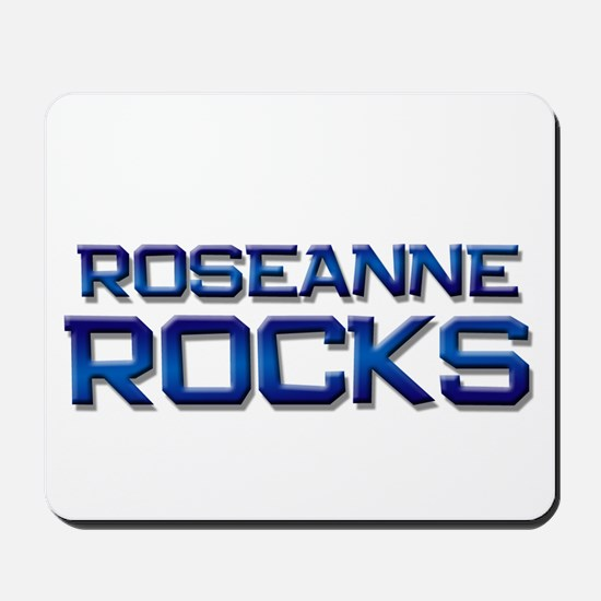 roseanne rocks Mousepad