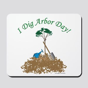 I Dig Arbor Day Mousepad