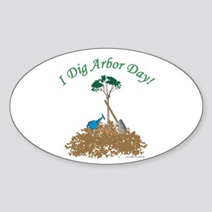 I Dig Arbor Day Oval Sticker