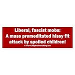 Liberal mobs Sticker (Bumper)