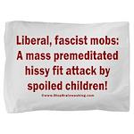 Liberal mobs Pillow Sham