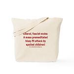 Liberal mobs Tote Bag