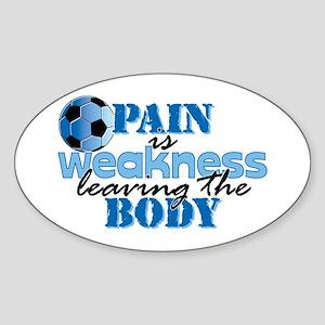 Pain is weakness soccer Sticker (Oval)