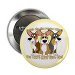 """Can't Have One Corgi 2.25"""" Button"""