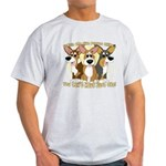 Can't Have One Corgi Light T-Shirt