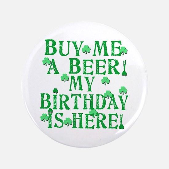 "Buy Me a Beer Irish Birthday 3.5"" Button"