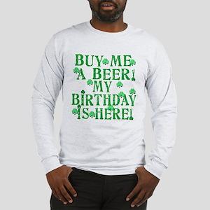 Buy Me a Beer Irish Birthday Long Sleeve T-Shirt